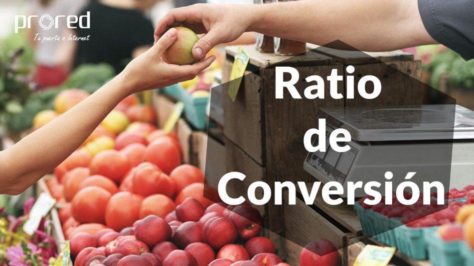 Qué es el ratio de conversión