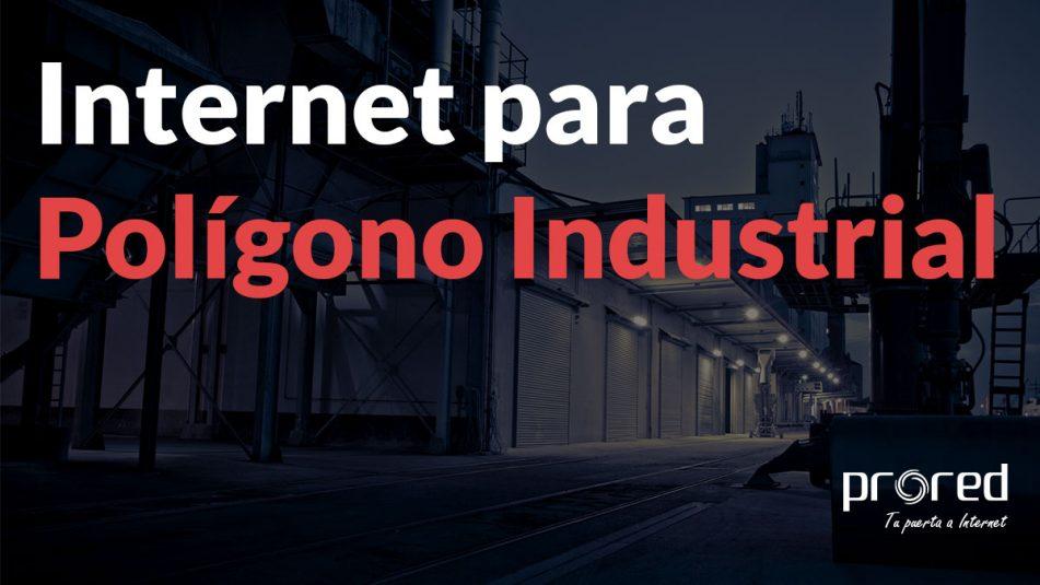 Internet para empresas de polígono industrial