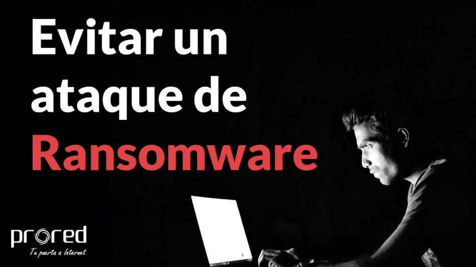 Evitar prevenir ataque ransomware
